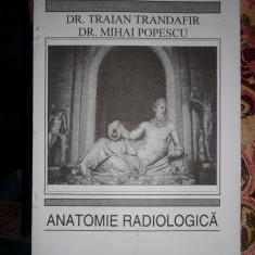 Atlas de anatomie umana/ anatomie radiologica- Traian Trandafir, Mihaela Popescu