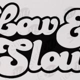 Low & Slow_Sticker Auto_Tuning Cod: CSTA-039  -  Orice culoare, Orice model pe comanda