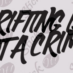Stickere tuning - Drifting Is Not A Crime_Sticker Auto_Tuning Cod: CSTA-240 - Orice culoare, Orice model pe comanda