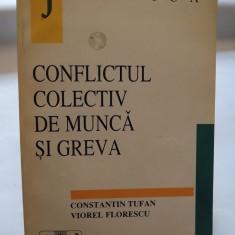 CONFLICTUL COLECTIV DE MUNCA SI GREVA - CONSTANTIN TUFAN, VIOREL FLORESCU - Carte Dreptul muncii