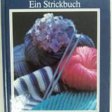 Carte hobby - Bunte maschen ein strickbuch, carte tricotat limba germană, Eva Tiesler./1989