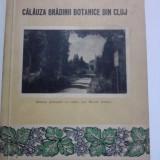Calauza Gradinii Botanica din Cluj / Dr.E.Topa / contine fotografii / C61P - Carte Biologie