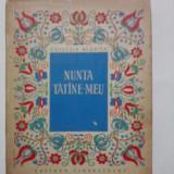 Carte de povesti - Nunta tatane-meu - Basme si povestiri secuiesti / R4P2F