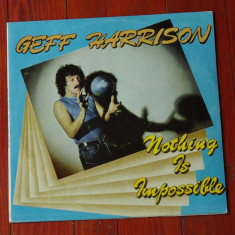 Disc vinil ( vinyl, pick-up ) - Geff Harrison - Nothing is impossible !!! - Muzica Rock