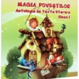 Magia povestilor. Antologie de texte literare. Clasa a 1-a - Manual scolar