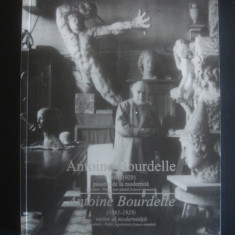 ANTOINE BOURDELLE (1861-1929) VECTOR AL MODERNITATII {2006, bilingv} - Carte sculptura