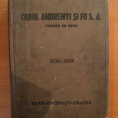 Carti Mecanica - CAROL ANDRENYI SI FII S.A., FIERARIE EN GROS, 1836- 1936, ARAD, BUCURESTI, ORADEA