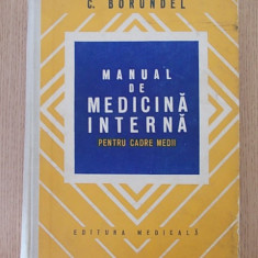 MANUAL DE MEDICINA INTERNA PENTRU CADRE MEDII- C. BORUNDEL, CARTONATA, ED. 2-A
