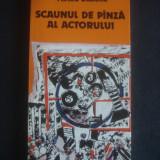 MIRCEA DIACONU - SCAUNUL DE PANZA AL ACTORULUI