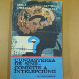 Carte Psihologie - Cunoasterea de sine conditie a intelepciunii S. Chelcea Bucuresti 1986
