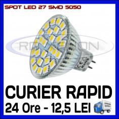 SPOT LED MR16, GU10, E14, E27 - 27 SMD 5050 - ECHIVALENT 30W - ALB RECE SAU CALD ZDM