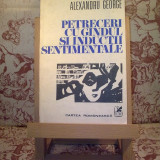 "Carte de aventura - Alexandru George - Petreceri cu gindul si inductii sentimentale ""A931"""