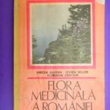 FLORA MEDICINALA A ROMANIEI Mircea Alexan volumul 1 - Carte tratamente naturiste