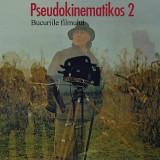 Marian Radulescu - PSEUDOKINEMATIKOS 2. BUCURIILE FILMULUI - 24370 - Carti ortodoxe