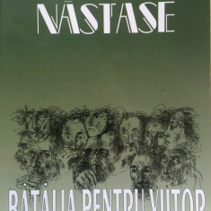 BATALIA PENTRU VIITOR - Adrian Nastase