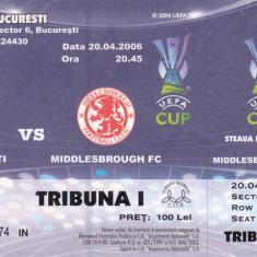Bilet meci fotbal STEAUA BUCURESTI - MIDDLESBROUGH FC 20.04.2006 semifinala UEFA