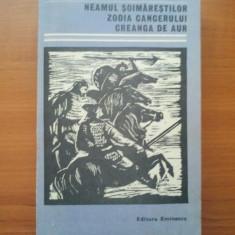 Roman - NEAMUL SOIMARESTILOR ZODIA CANCERULUI CREANGA DE AUR - MIHAIL SADOVEANU ( 2755 )