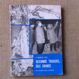 Secunde tragice zile eroice din cronica unui cutremur 4 Martie 1977 ilustrata - Istorie