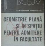 Teste admitere facultate - Geometrie plana si in spatiu pentru admitere in facultate