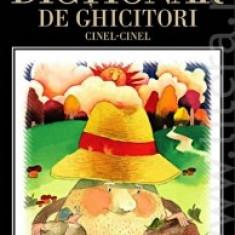 Dictionar de ghicitori Cinel-Cinel - Carte cu ghicitori pentru copii