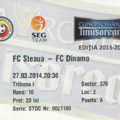 Bilet meci Steaua - Dinamo (27.03.2014, Cupa Romaniei)