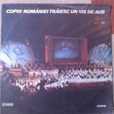 Copii romaniei traiesc un vis de aur consiliul national pionieri disc vinyl lp - Muzica Corala electrecord, VINIL