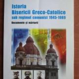 Carti Istoria bisericii - Cristian Vasile - Istoria Bisericii Greco Catolice sub regimul comunist