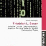 Friedrich L. Bauer