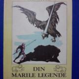 Din marile legende ale lumii - Al. Mitru / R4P3F - Carte de povesti