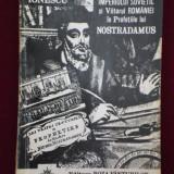 Vlaicu Ionescu - Prabusirea Imperiului Sovietic si viitorul Romaniei in profetiile lui Nostradamus - 545118