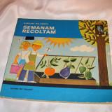 """Carte educativa - Cartea""""Semanam recoltam""""-1981"""
