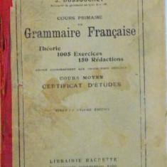COURS PRIMAIRE DE GRAMMAIRE FRANCAISE, THEORIE 1005 EXERCICES, 150 REDACTIONS de J. DUSSOUCHET, 1928