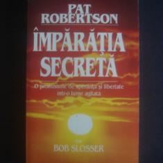 PAT ROBERTSON - IMPARATIA SECRETA - Carti Crestinism