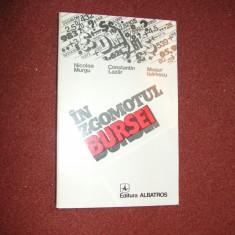 N. MURGU - IN ZGOMOTUL BURSEI - Carte afaceri