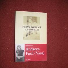 Andreea Paul (Vass) - Forta politica a femeilor (2011, cu dedicatie si autograf) - Carte afaceri