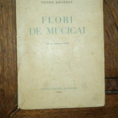 Flori de Mucegai, Tudor Arghezi, Bucuresti 1931 - Carte veche