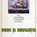 Nave si navigatie - Mici enciclopedii si dictionare ilustrate - Autor(i): Ion