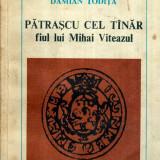 Patrascu cel tinar, fiul lui Mihai Viteazul - Autor(i): Damian Todita - Istorie