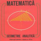 Matematica – Geometrie analitica. Manual pentru clasa a XI a - Manual Clasa a XI-a, Clasa 11