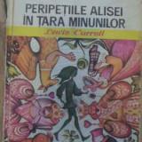 Peripetiile Alisei In Tara Minunilor - Lewis Carroll, 159078 - Carte de povesti