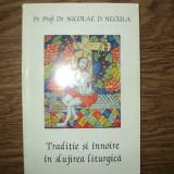 Nicolae D. Necula - Traditie si innoire in slujirea liturgica - Carti ortodoxe