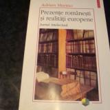 Beletristica - Adrian Marino - Prezente romanesti si realitati europene . Jurnal intelectual
