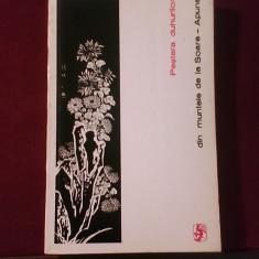 Pestera duhurilor din muntele de la Soare-Apune.Povestiri chinezesti sec. X-XIII - Carte Basme