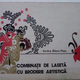 Combinatii de laseta cu broderie artistica - Vasilica Zidaru / R7P3F - Carte design vestimentar