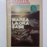 Beletristica - Marea la ora sase - Marta Cozmin / R2S