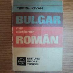 MIC DICTIONAR BULGAR - ROMAN de TIBERIU IOVAN, 1983