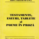 Ionel Protopopescu - Testamente, eseuri, tablete si poeme in proza - 604121