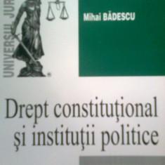 DREPT CONSTITUTIONAL SI INSTITUTII POLITICE - MIHAI BADESCU (2012) - Carte Drept constitutional