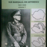 ZODIA BASARABIEI... ION ANTONESCU 1941-1942 (VOL. 1) - FLORIN SANDRU (2008) - Istorie