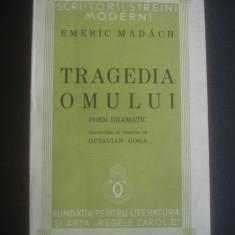 E. MADACH - TRAGEDIA OMULUI POEM DRAMATIC, TRADUCERE IN VERSURI DE OCTAVIAN GOGA - Carte Teatru